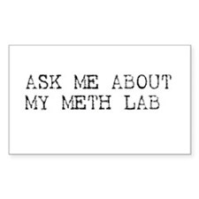 Ask Me About My Meth Lab Rectangle Sticker 10 pk)