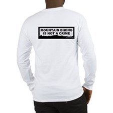 MTBing is not a crime long sleeve T