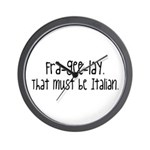 Fra-gee-lay Wall Clock