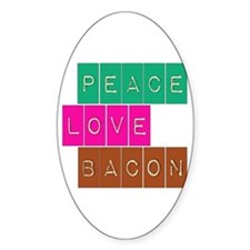 Peace Love and Bacon Oval Sticker (10 pk)