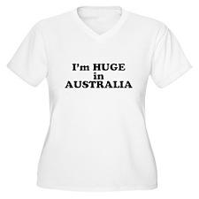 I'm HUGE in AUSTRALIA T-Shirt