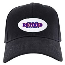 Not Easy Being Retired Baseball Hat