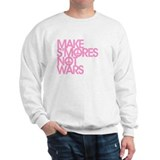 Make S'Mores Not Wars Sweatshirt