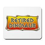 Retired Dinosaur Mousepad