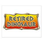 Retired Dinosaur Small Poster