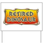 Retired Dinosaur Yard Sign