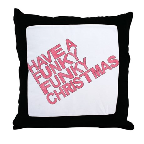 Have a Funky Funky Christmas Throw Pillow