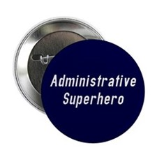 "Administrative Superhero 2.25"" Button"