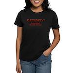 I'm Not Retired Women's Dark T-Shirt