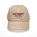 I'm Not Retired Cap