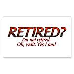 I'm Not Retired Rectangle Sticker
