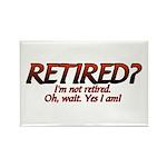 I'm Not Retired Rectangle Magnet (10 pack)