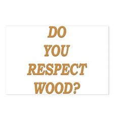 do you respect wood ? Postcards (Package of 8)