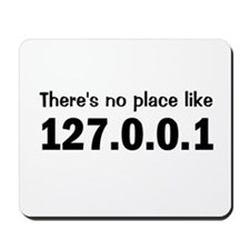 There's No Place Like Home Mousepad