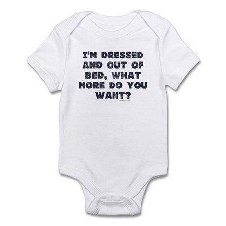 Dressed And Out Of Bed Infant Bodysuit