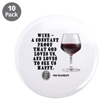 """Wine - Proof God Loves Us 3.5"""" Button (10 pack)"""