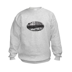 What the El! Kids Sweatshirt
