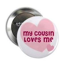 My Cousin Loves Me Button