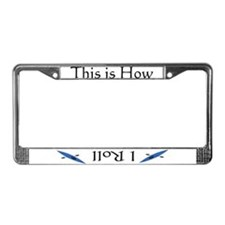 This is How I Roll (Blue) License Plate Frame
