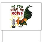 Hear Me Now Yard Sign