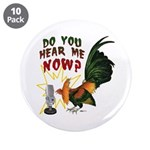 """Hear Me Now 3.5"""" Button (10 pack)"""