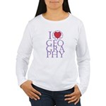 I Love Geography Women's Long Sleeve T-Shirt
