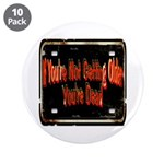 """Getting Older 3.5"""" Button (10 pack)"""
