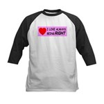 I Love Always Being RIGHT Kids Baseball Jersey