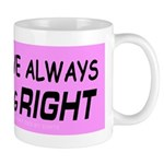 I Love Always Being RIGHT Mug
