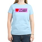 I Love Always Being RIGHT Women's Pink T-Shirt