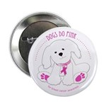 """Dogs Do Pink! 2.25"""" Button"""