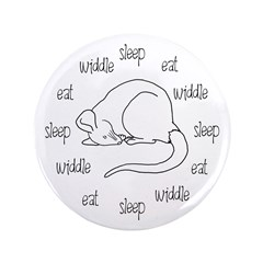 "Sleep, Eat, Widdle 3.5"" Button"