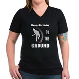 Happy Birthday To The Ground  Shirt
