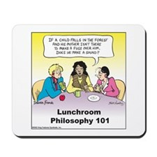 Lunchroom Philosophy Mousepad