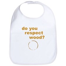 Do You Respect Wood Bib