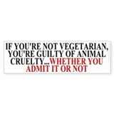 If you're not vegetarian Bumper Sticker