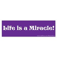 Life is a Miracle Bumper Bumper Sticker