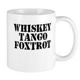 Whiskey Tango Foxtrot Small Mugs