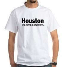 Houston We have a problem Shirt