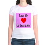 Love Me Or Leave Me Jr. Ringer T-Shirt