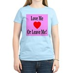 Love Me Or Leave Me Women's Pink T-Shirt