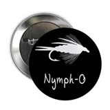"NYMPH- O - 2.25"" Button"