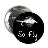 "SO FLY - 2.25"" Button"