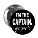 I'M THE CAPTAIN. GET OVER IT - 2.25&amp;quot; Button