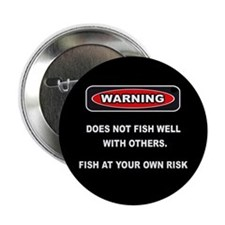 "WARNING! DOES NOT FISH WELL W/OTHERS -2.25"" B"