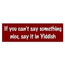 Jewish - Say it in Yiddish Bumper Bumper Sticker