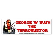 anti Bush theTerrorisator 'movie' bumper Bumper Sticker