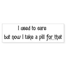 I used to care... Bumper Bumper Sticker