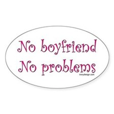 No boyfriend... Oval Decal