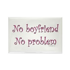 No boyfriend... Rectangle Magnet